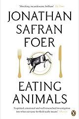 Eating Animals by Foer, Jonathan Safran (2011) Paperback