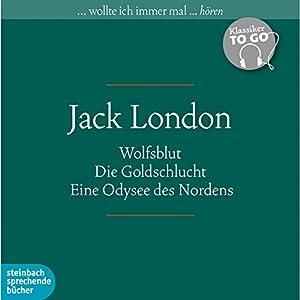 Wolfsblut / Die Goldschlucht / Eine Odysee des Nordens (Klassiker to go) Hörbuch
