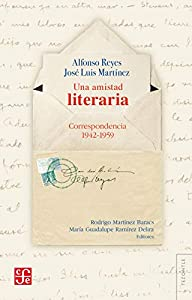 Una amistad literaria. Correspondencia 1942-1959 (Tezontle) (Spanish Edition) by