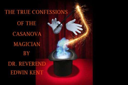 The True Confessions Of The Cassanova Magician