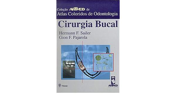 Cirurgia Bucal. Atlas Colorido de Odontologia (Em Portuguese do Brasil): Hermann F. Sailer: 9788573075595: Amazon.com: Books