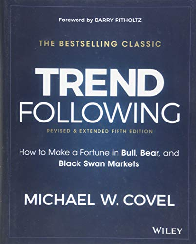 Trend Following, 5th Edition: How to Make a Fortune in Bull, Bear and Black Swan Markets (Wiley Trading) from WILEY