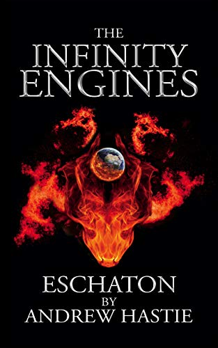 Eschaton (The Infinity Engines Book 3) (Infinity Engine)