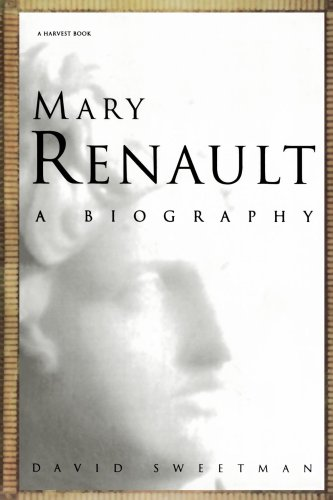 Mary Renault: A Biography (A Harvest Book)