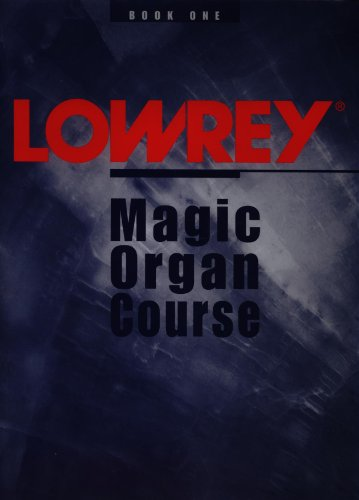 Lowrey Magic Organ Course - Book One ()