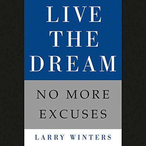 Live the Dream: No More Excuses Audiobook [Free Download by Trial] thumbnail