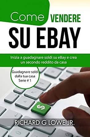 Come vendere su eBay: Inizia a guadagnare soldi su eBay e ...