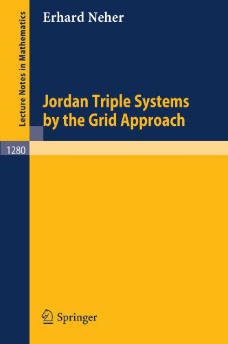 Jordan Triple Systems by the Grid Approach (Lecture Notes in Mathematics)