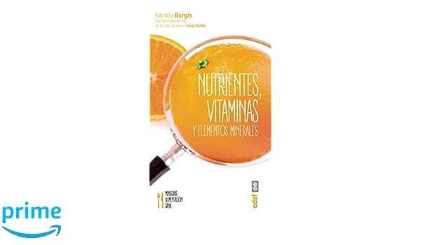 NUTRIENTES, VITAMINAS Y ELEMENTOS MINERALES Miniguías de alimentación sana: Amazon.es: PATRICIA BARGIS: Libros