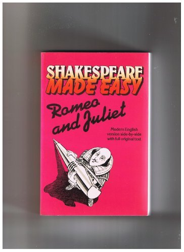 Romeo and Juliet: Modern version side-by-side with full original text (Shakespeare made easy)
