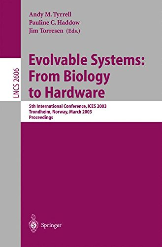 Evolvable Systems - Evolvable Systems: From Biology to Hardware: 5th International Conference, ICES 2003, Trondheim, Norway, March 17-20, 2003, Proceedings (Lecture Notes in Computer Science)