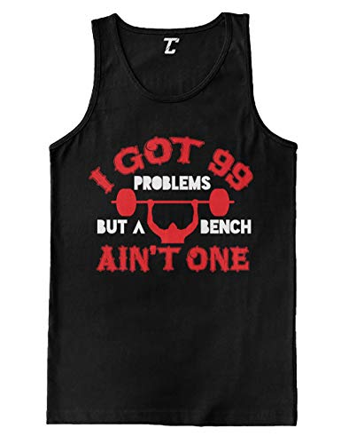 I Got 99 Problems But A Bench Aint One - Gym Men's Tank Top (Black, Medium) (99 Problems But A Bench Aint One)