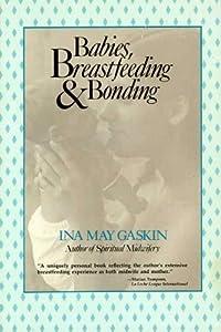 Babies, Breast Feeding and Bonding