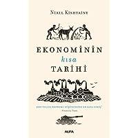 Ekonominin Kısa Tarihi: 2000 Yıllık Ekonomi Düşüncesine En Kısa Giriş!
