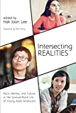 Intersecting Realities: Race, Identity, and Culture in the Spiritual-Moral Life of Young Asian Americans