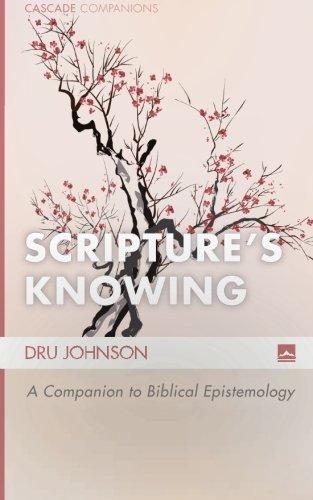 Scripture s Knowing: A Companion to Biblical Epistemology (Cascade Companions)