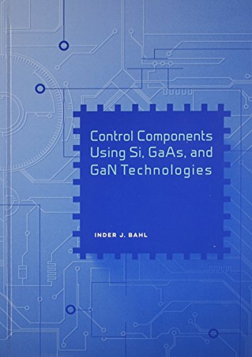 Control Components Using Si, GaAs, and GaN Technolgoies (Artech House Mcrowave Library)