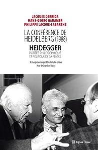La conférence de Heidelberg (1988) : Heidegger, portée philosophique et politique de sa pensée par Jacques Derrida