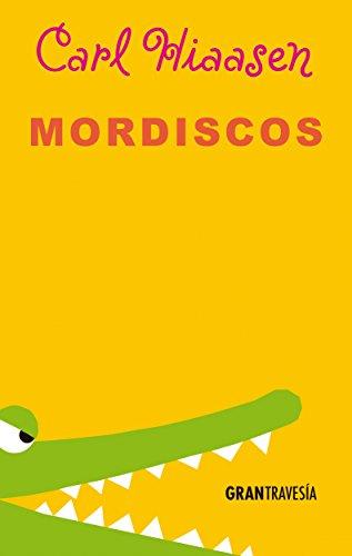 Mordiscos (Versión Hispanoamericana) (Ficción juvenil) (Spanish Edition) by [Hiaasen