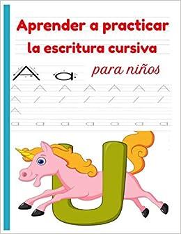 aprender a practicar la escritura cursiva Para Niños: Aprendiendo a repasar Letras Líneas,Libro de actividades para niños para aprender a escribir letras Cuaderno de escritura niños de 3 años y más: Amazon.es:
