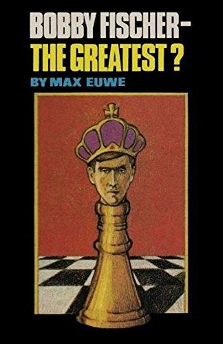 (Bobby Fischer - The Greatest?)