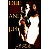 Justified: Due and Just ~ J. Elle