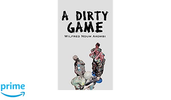 a dirty game akombi ndum