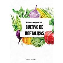 Manual Completo de Cultivo de Hortaliças (Portuguese Edition)