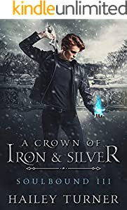 A Crown of Iron & Silver (Soulbound Book 3) (English Edition)