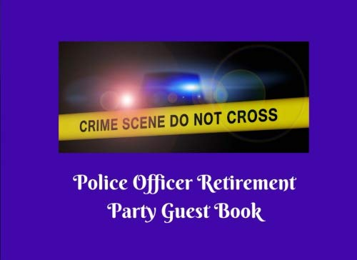 Police Officer Retirement Party Guest Book: Crime Scene Tape Party Supplies Decorations Event Signing Log Keepsake - 8.25