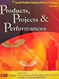 Products, Projects & Performances; for Social Studies Classes of 21st Century