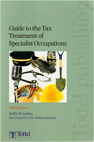 Guide to the Tax Treatment of Specialist Occupations: Third Edition