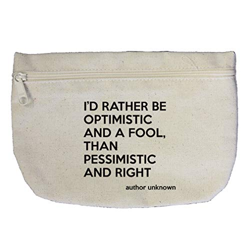 Rather Be Than Pessimistic And Right (Author Unknown) Cotton Canvas Makeup Bag
