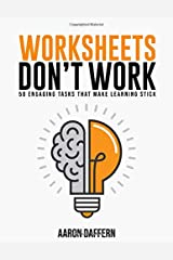 Worksheets Don't Work: 50 Engaging Tasks That Make Learning Stick Paperback