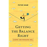 Getting The Balance Right: Leading & Managing Well