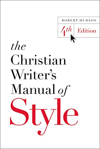 Hudson Manual (The Christian Writer's Manual of Style: 4th Edition)