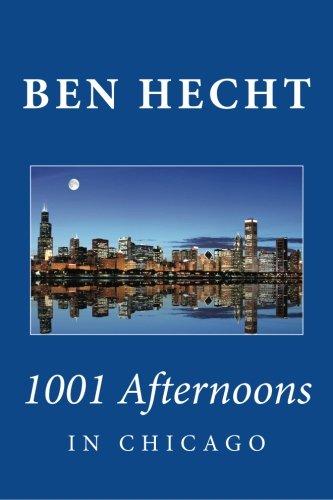 Download Ben Hecht: 1001 Afternoons in Chicago ebook