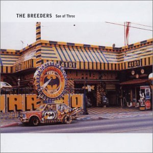 - Son of Three by The Breeders (2002-09-09)