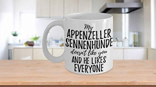 My Appenzeller Sennenhunde Doesn't Like You And He Likes Everyone Mug Funny Pet Owner Gift Sarcastic Mom Dad Coffee Tea Cup Large 15 oz 3