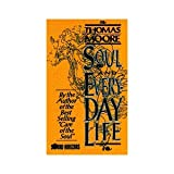 Soul and Everyday Life, Moore, Thomas, 1879323168
