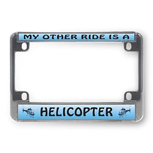 Sign Destination Metal Bike License Plate Frame My Other Ride is A Helicopter Plate Motorcycle Tag Holder Chrome 4 Holes One Frame