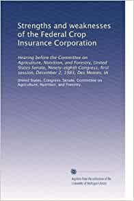 Strengths and weaknesses of the Federal Crop Insurance ...