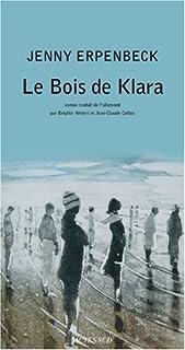 Le bois de Klara : roman, Erpenbeck, Jenny