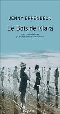 Le Bois de Klara par Jenny Erpenbeck