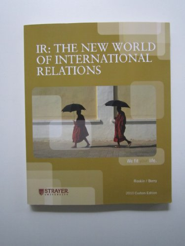 IR: The New World of International Relations (Custom Edition for Strayer University)