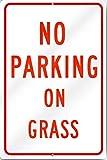 No Parking On Grass Sign 12'' wide x 18'' tall Heavy Gauge Aluminum