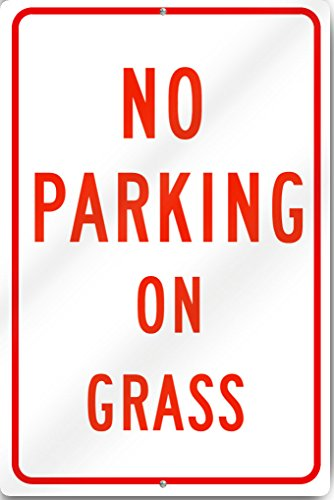No Parking On Grass Sign 12'' wide x 18'' tall Heavy Gauge Aluminum by SignsToYou.com