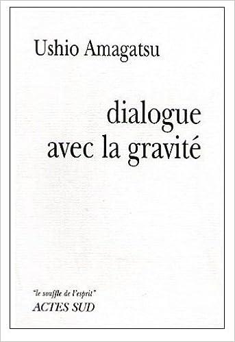 Télécharger en ligne Dialogue avec la gravité epub pdf