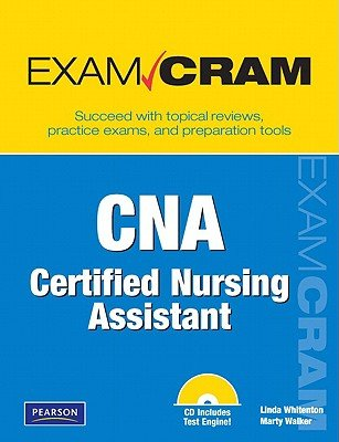 CNA Certified Nursing Assistant Exam Cram [With CDROM]   [CNA CERTIFIED NURSING ASSISTAN] [Hardcover] by Pearson Education.