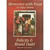 Memories with Food at Gipsy House, Felicity Dahl and Roald Dahl, 0670841420